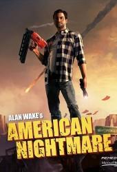 Скачать игру Alan Wake s American Nightmare через торрент на pc