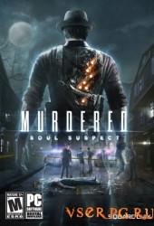 Скачать игру Murdered Soul Suspect через торрент на pc