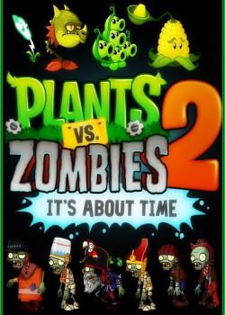 Скачать игру Plants vs Zombies 2 It s About Time через торрент на pc